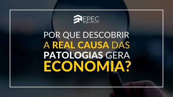 Por que descobrir a real causa das patologias gera economia?