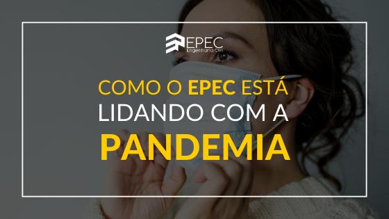 Como o EPEC está lidando com a pandemia